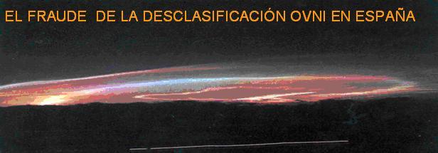 El fraude de la desclasificación Ovni en  España 10