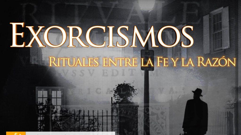 Programa 1×19 Exorcismos: Rituales entre la Fe y la Razón
