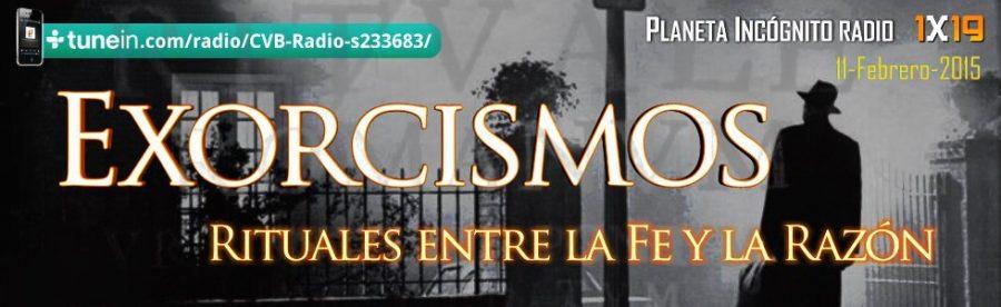 Exorcismos : Rituales entre la fe y la razón. Programa 1x19 de Planeta Incógnito radio