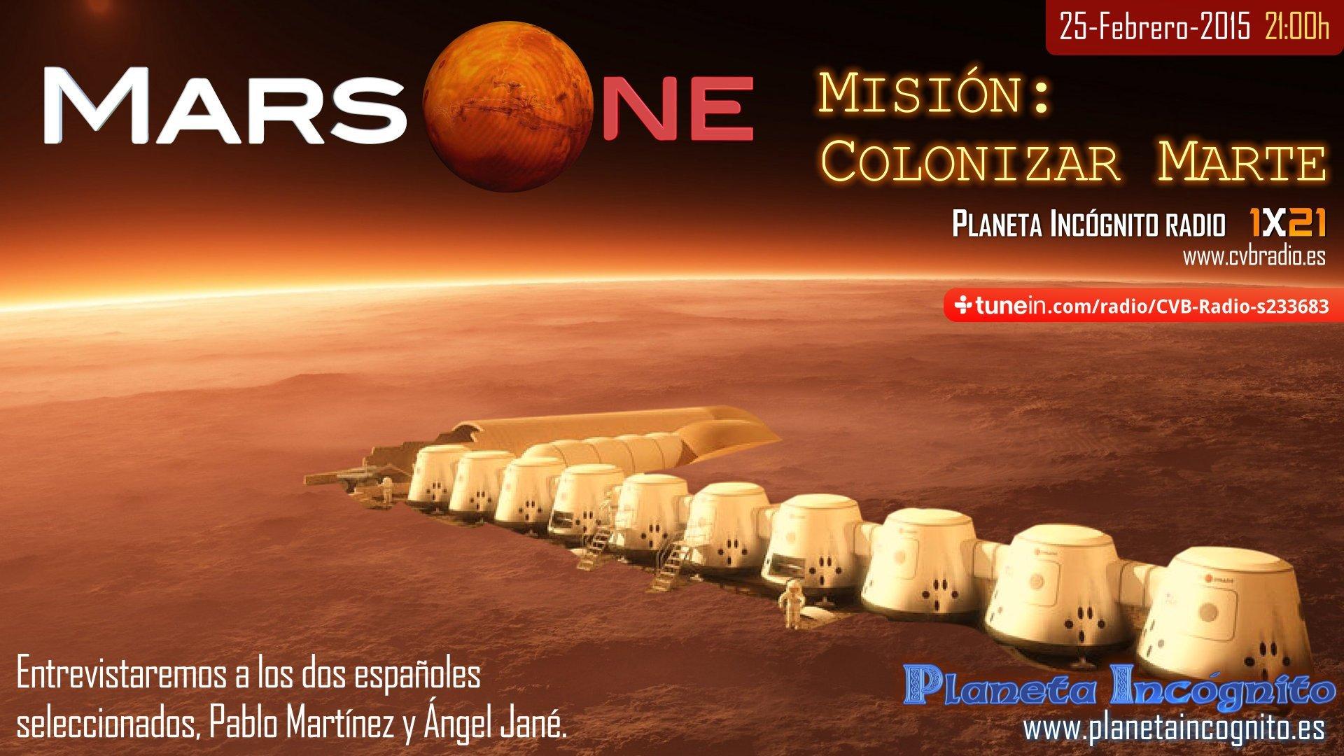 Mars One : Misión Colonizar Marte. Programa 21 de Planeta Incógnito radio . El miércoles 25 de Febrero a las 21h en www.cvbradio.es. También a través de tunein