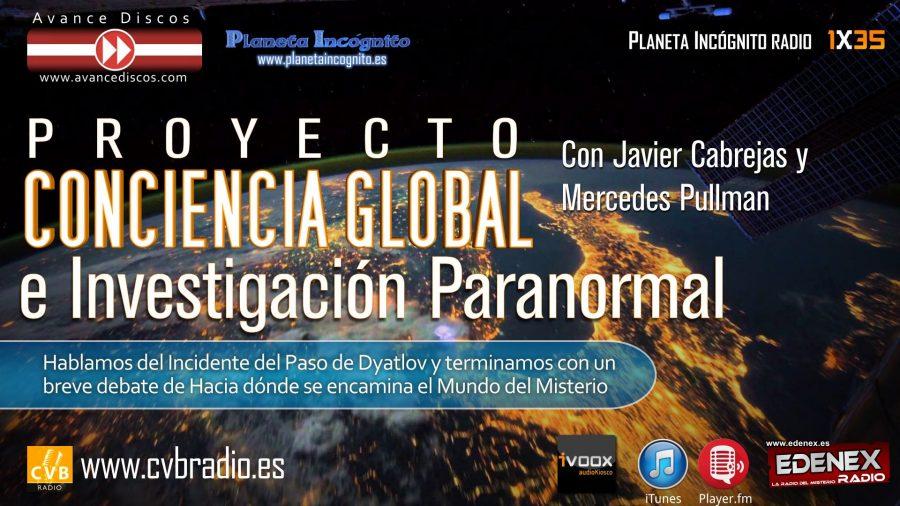 Programa 1×35. Proyecto Conciencia Global e Investigación Paranormal. Final de Temporada