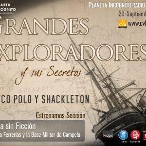 Programa 2×03  GRANDES EXPLORADORES y sus Secretos: Marco Polo y Shackleton. Investigación Caso Ovni de Ferrerías