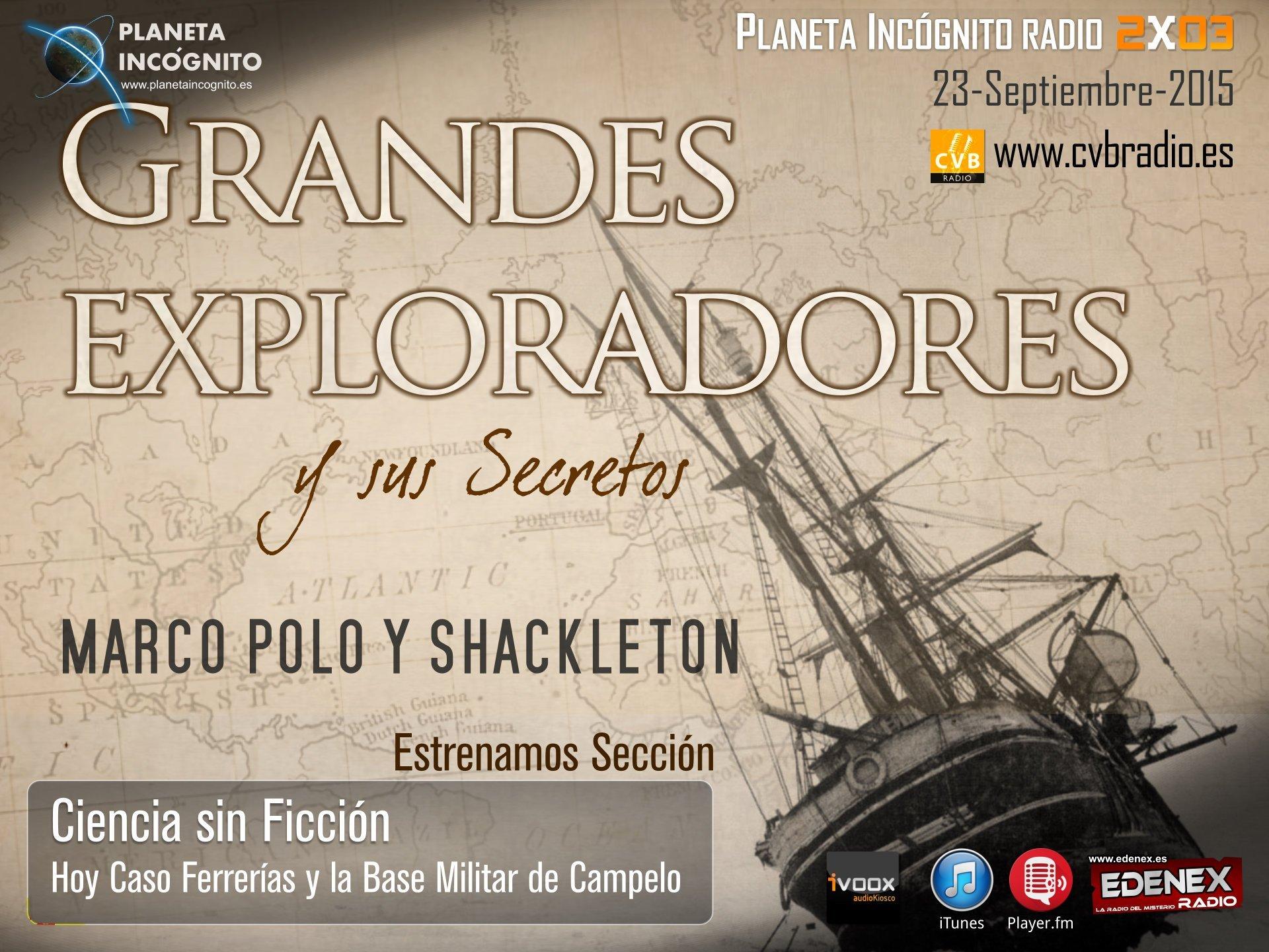 Programa 2×03  GRANDES EXPLORADORES y sus Secretos: Marco Polo y Shackleton. Investigación Caso Ovni de Ferrerías 6
