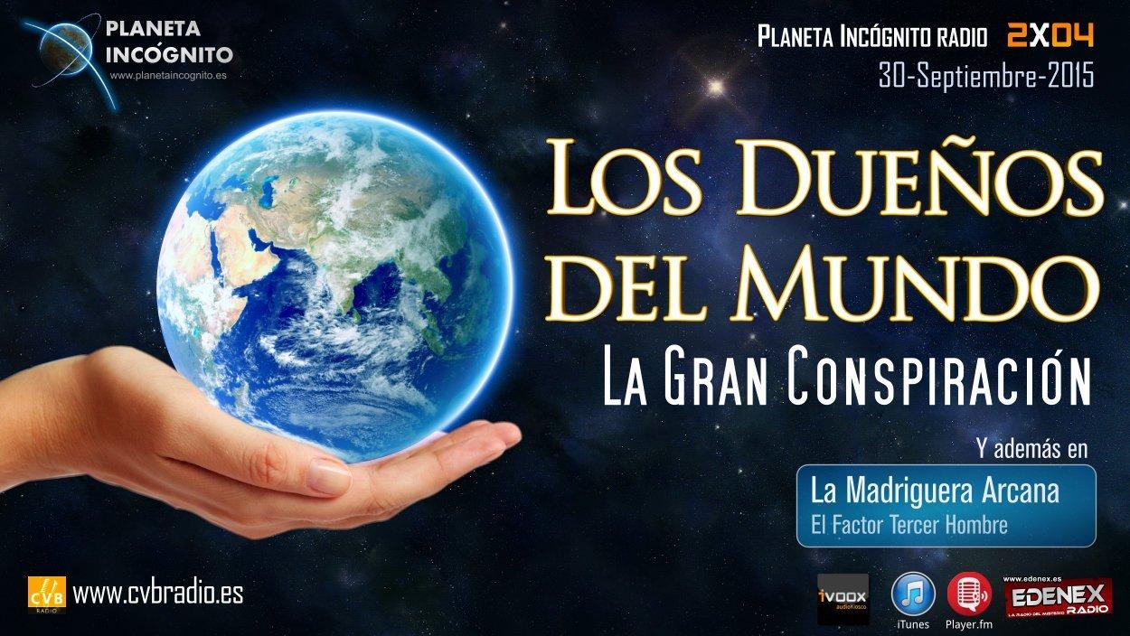 Programa 2x04 Los Dueños del Mundo: La Gran Conspiración, y en la Madriguera Arcana, el Factor Tercer Hombre 4