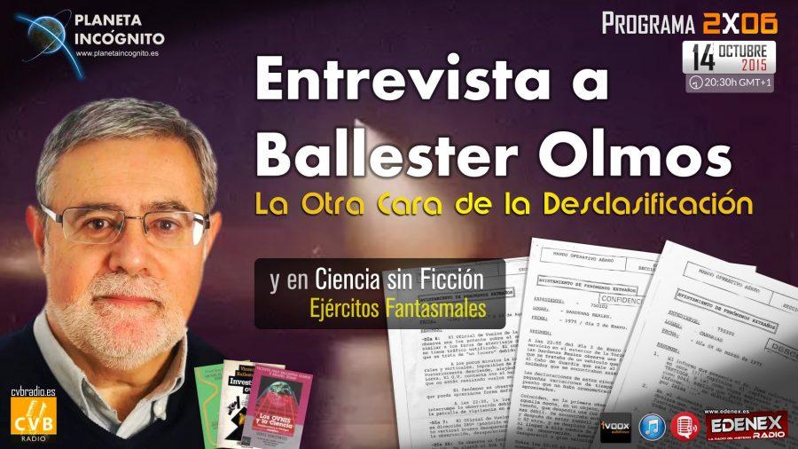 Programa 2×06  Entrevista a Ballester Olmos: La otra Cara de la Desclasificación ovni, y en Ciencia sin Ficción, Ejércitos Fantasmales