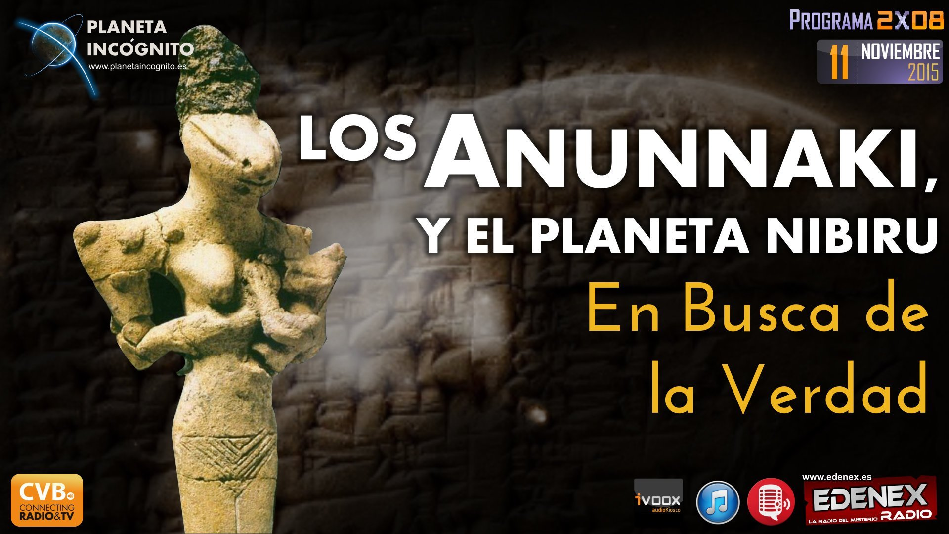 Programa 2×08 Los Anunnaki y el planeta Nibiru. En Busca de la Verdad