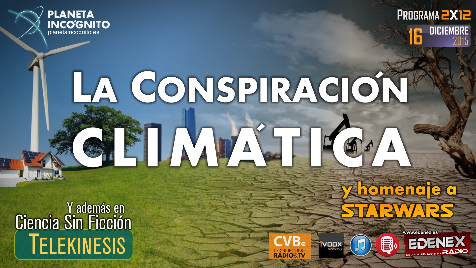 Programa - 2x12 LA CONSPIRACIÓN CLIMÁTICA, Telekinesia y homenaje a Star Wars 3