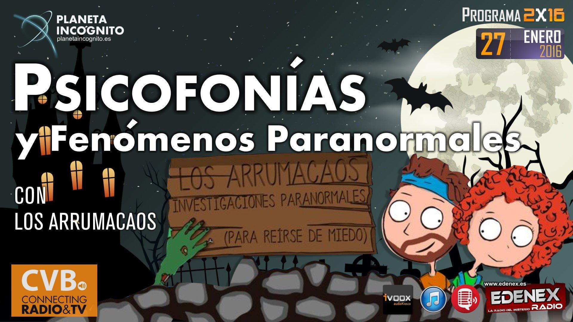 Programa 2x16. PSICOFONÍAS Y FENÓMENOS PARANORMALES con Los Arrumacaos 4