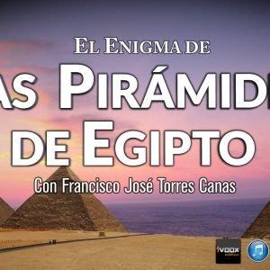 Programa 2×19 El Enigma de las Pirámides de Egipto y la Cámara Oculta de Tutankhamon