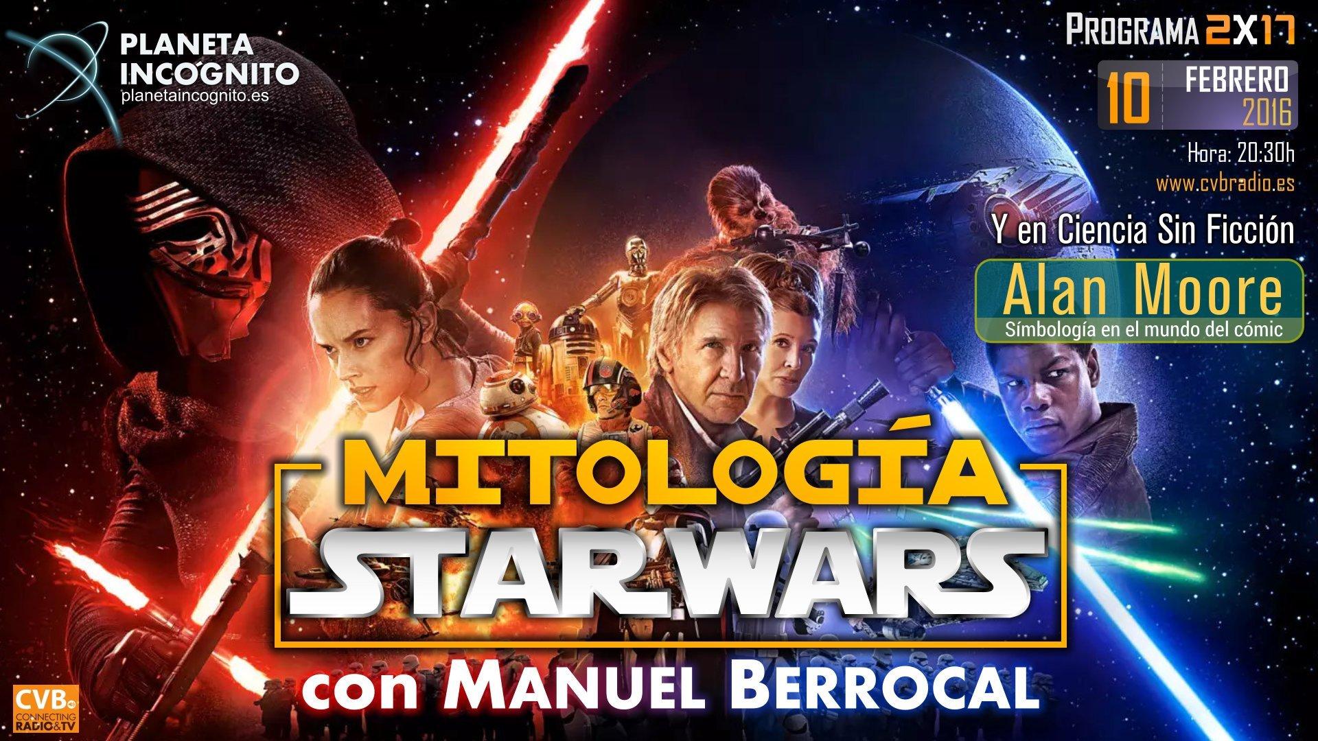 Programa 2×17 Mitología STARWARS con Manuel Berrocal y la Simbología en el Cómic de Alan Moore