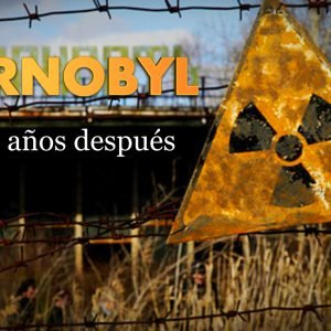 30 Años del Accidente de Chernobyl