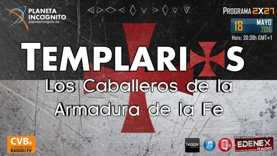 TEMPLARIOS, Los Caballeros de la Armadura de la Fe (programa 2×27)