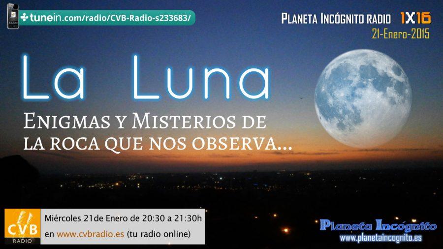 Programa 01×16 – La Luna. Enigmas y Misterios de la Roca que nos observa