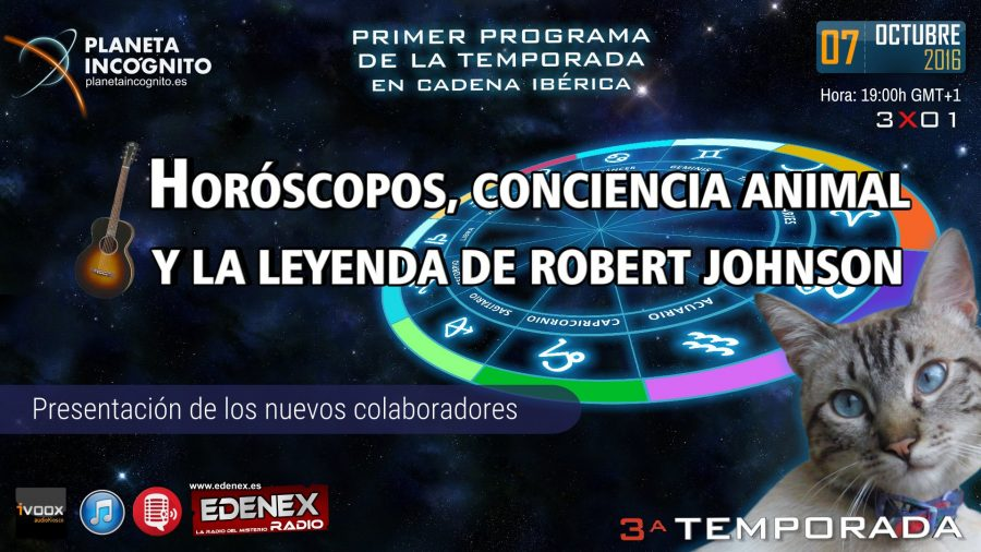 Programa 3×01 HORÓSCOPOS, CONCIENCIA ANIMAL Y LA LEYENDA DE ROBERT JOHNSON