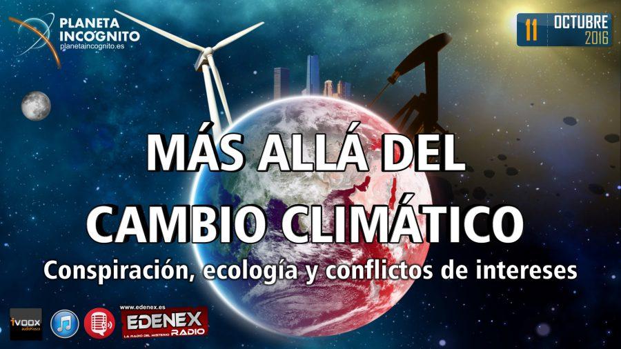 Planeta Incógnito 3×02 – Más allá del Cambio Climático. Conspiración, ecología y conflictos de intereses