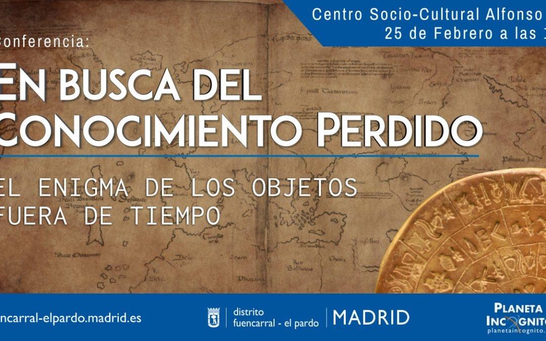 Este sábado 25 de Febrero Planeta Incógnito ofrecerá la conferencia gratuita, EN BUSCA DEL CONOCIMIENTO PERDIDO en el Centro Socio-Cultural Alfonso XII