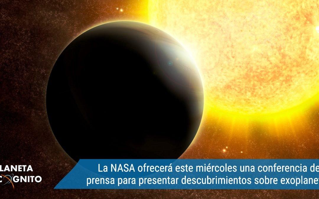 La NASA ofrecerá este miércoles una conferencia de prensa para presentar nuevos descubrimientos sobre exoplanetas
