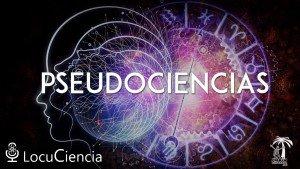 Pseudociencias Locuciencia 300x169, Planeta Incógnito