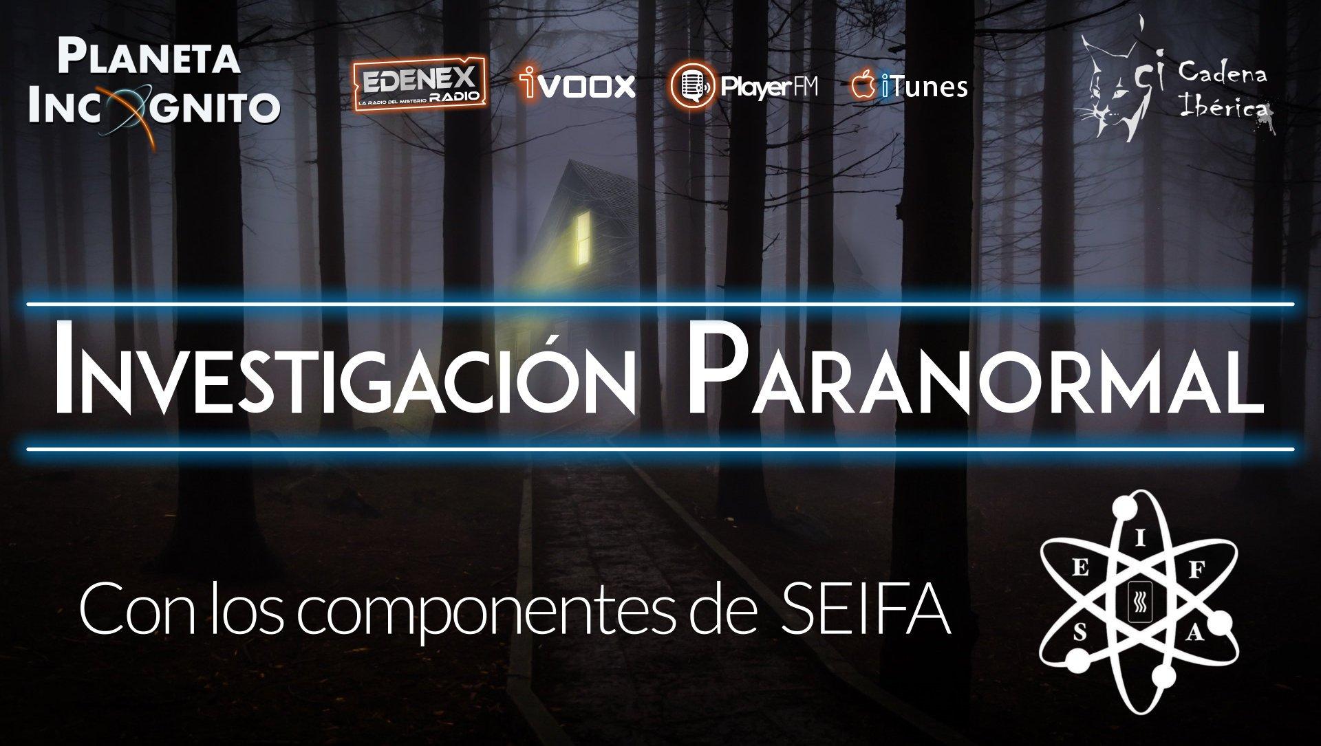 Investigación paranormal y parapsicológica: Entrevista a miembros de SEIFA (radio) 8