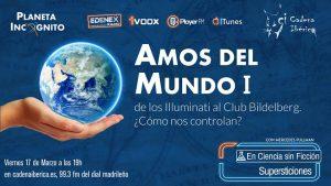 3x10 Los Amos del Mundo I : De los Illuminati al Club Bildelberg. Supersticiones (radio) 1