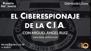 1x03 Monográfico:  Wikileaks & CIA, Conspiración y Ciberespionaje con Miguel Ángel Ruiz (10 radio) 1