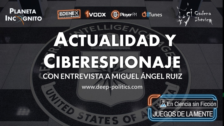 3x11 Noticias, Ciencia, Wikileaks & C.I.A: Conspiración y Ciberespionaje con Miguel Ángel Ruiz (Radio) 5