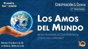 1x01 Los Amos del Mundo de los Illuminati al Club Bildelberg. ¿Cómo nos controlan? 1