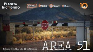 Banner episodio Area 51 de nuestro programa de radio Planeta Incógnito
