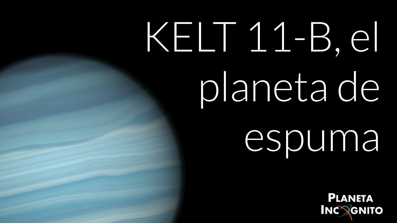 KELT-11 B. El Planeta de Poliespán ¿Una bola de espuma en el espacio? 5