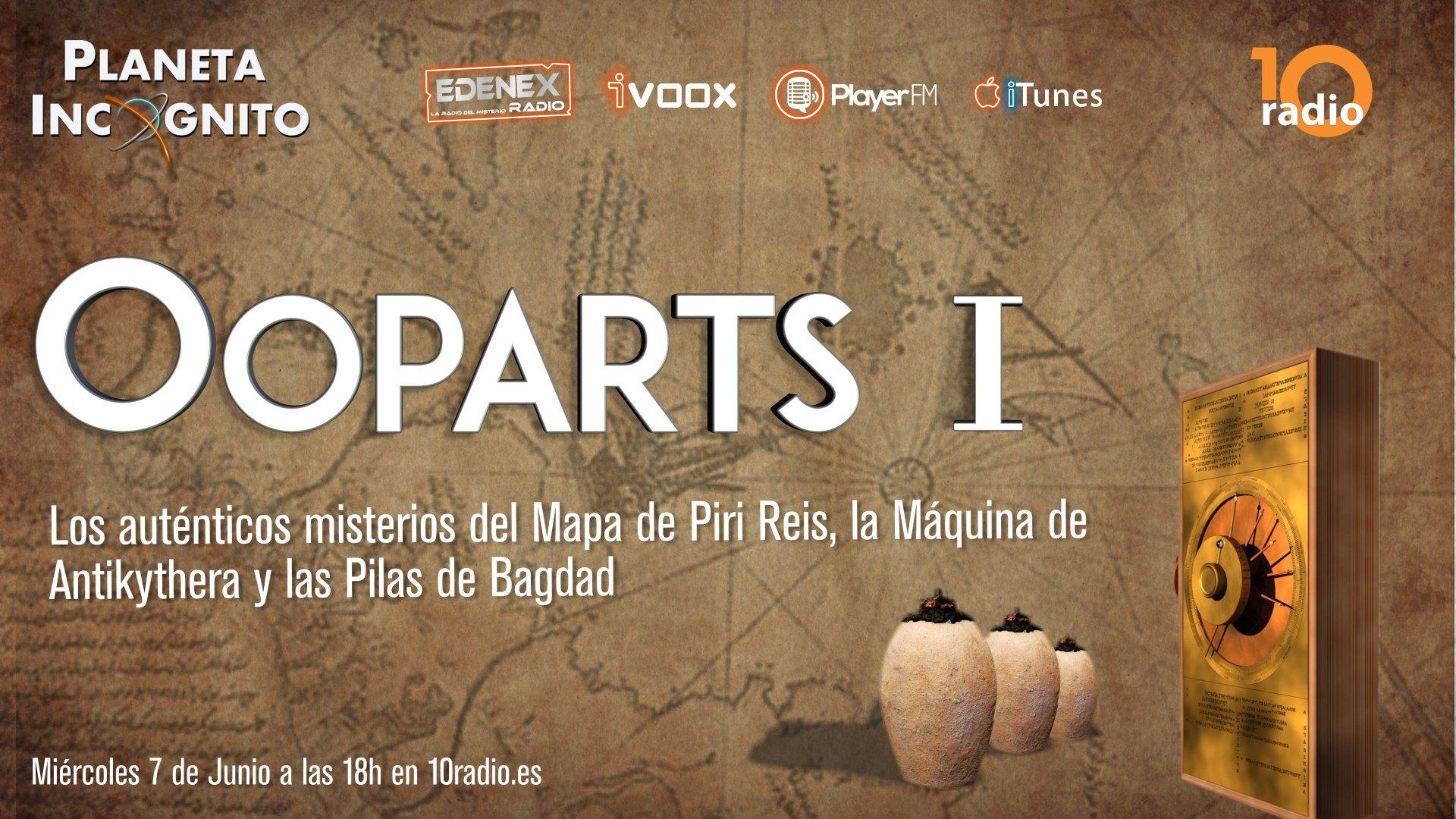 Planeta Incógnito (60min) 1×11 Ooparts I. La máquina de Antikhytera, las pilas de Bagdad y los auténticos misterios del mapa de Piri Reis
