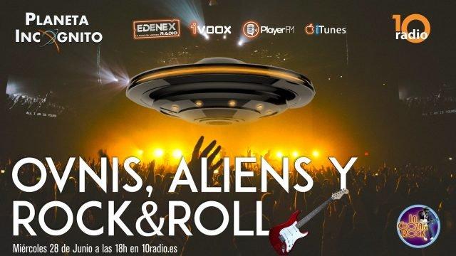 1×14 Ovnis, Aliens y Rock&Roll. Programa final de temporada en 10radio