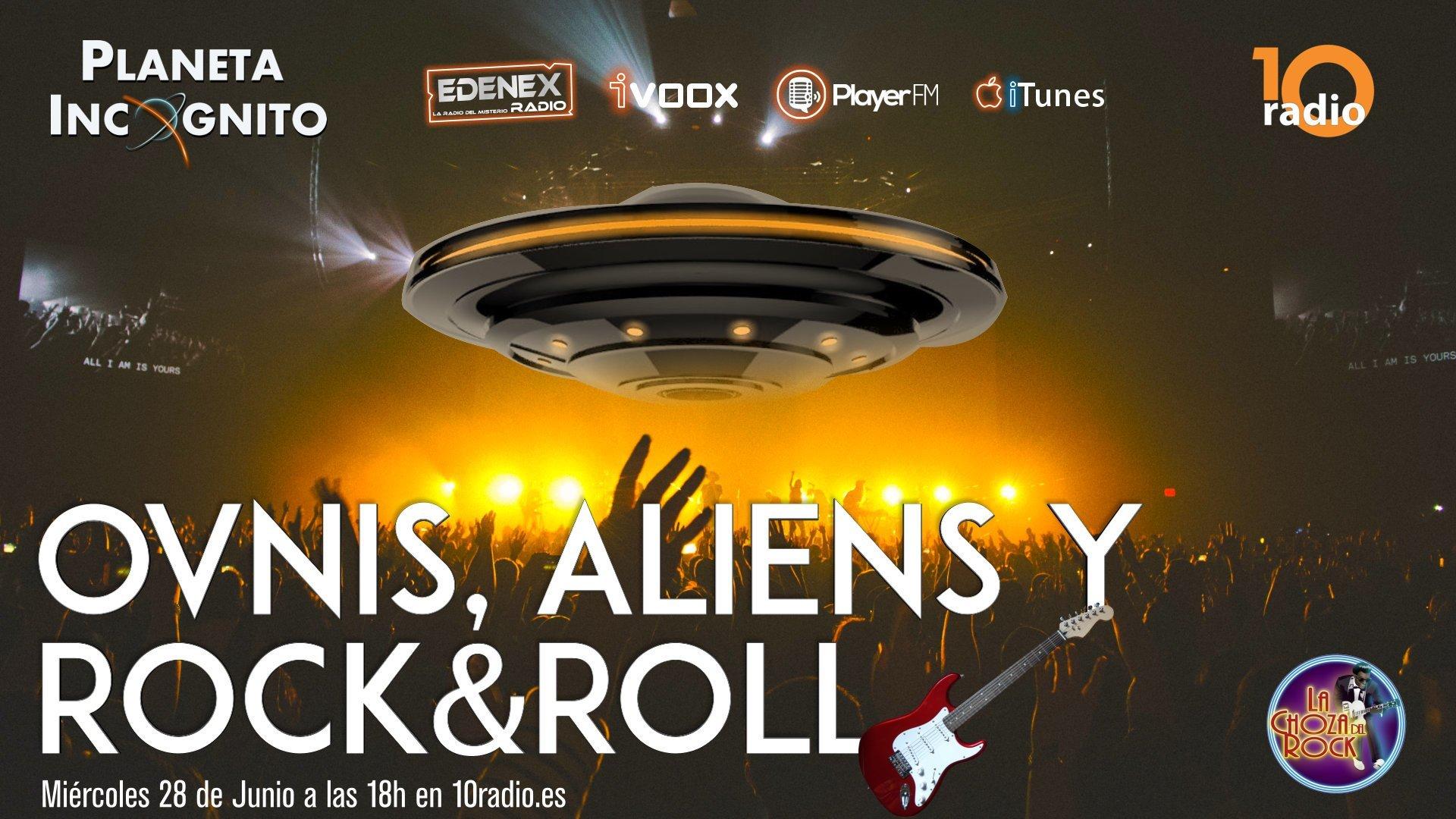 1x14 Ovnis, Aliens y Rock&Roll. Programa final de temporada en 10radio 2