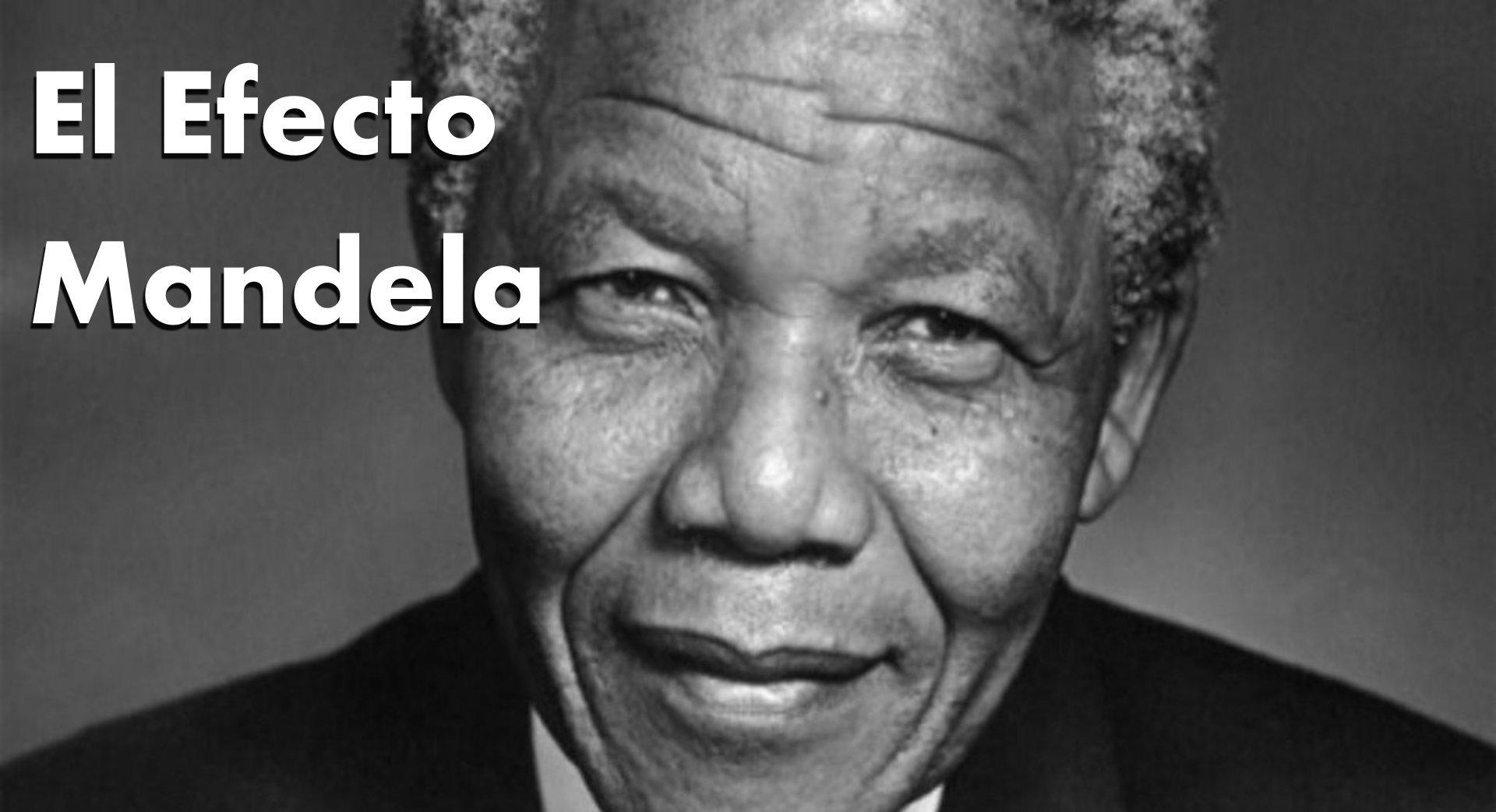 El efecto Mandela explicado y el mundo de los falsos recuerdos 4