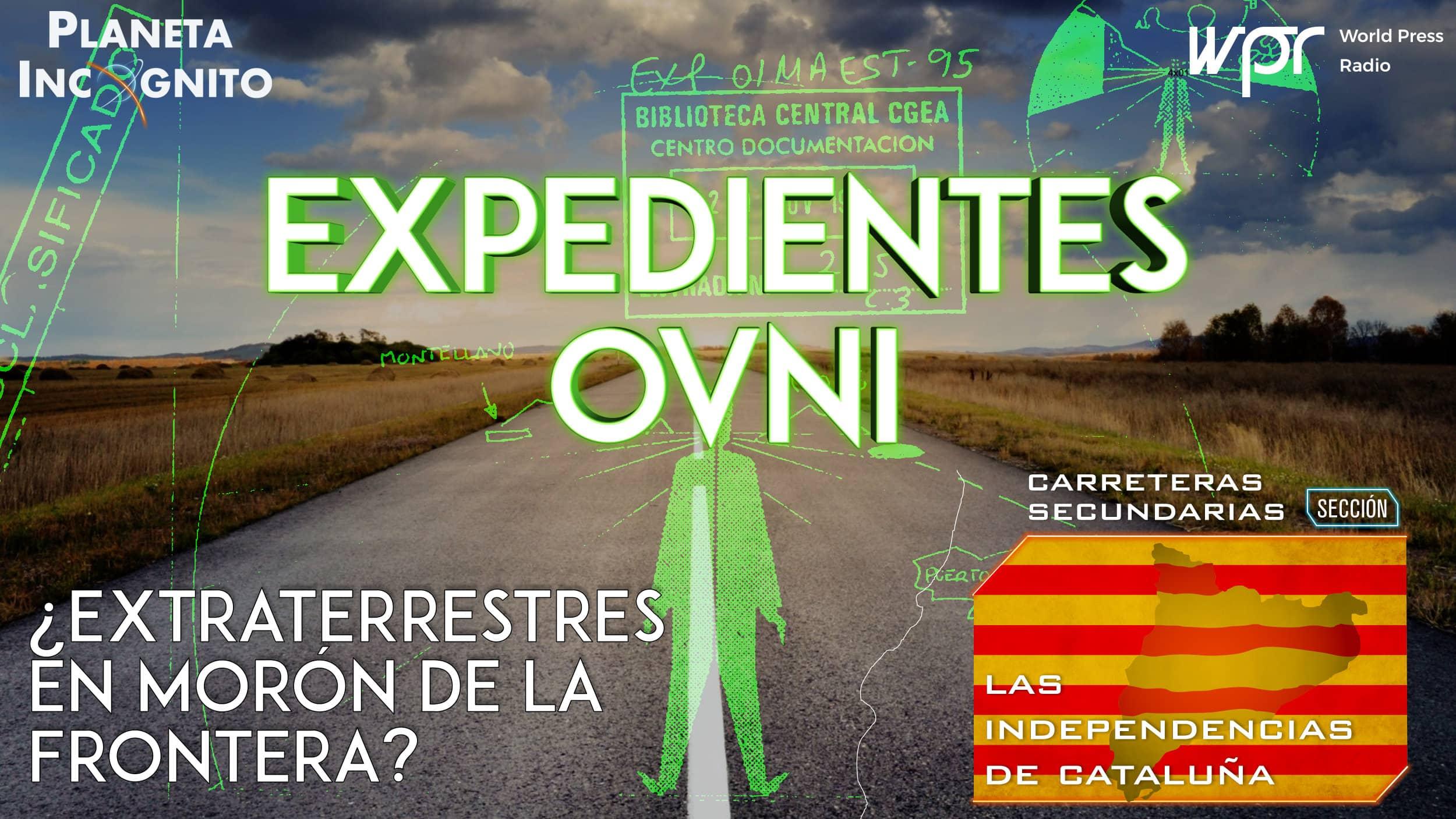 Programa 4x03 EXPEDIENTES OVNI: ¿Extraterrestres en Morón de la Frontera? Las Independencias de Cataluña 7