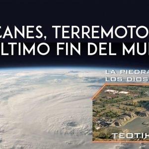 4×01 Huracanes, terremotos, Fin del Mundo y el Enigma de Teotihuacán
