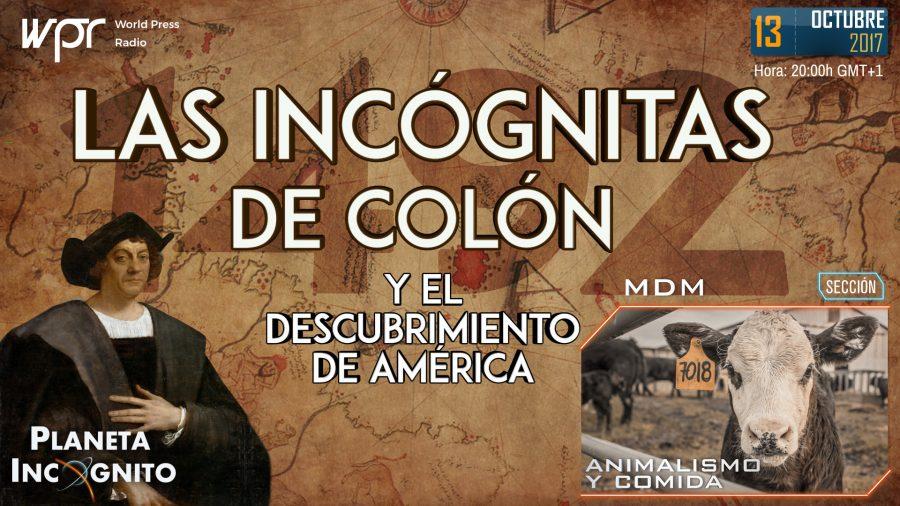 Programa 4×02- Las Incógnitas de Colón y el descubrimiento de América. Animalismo y Alimentación