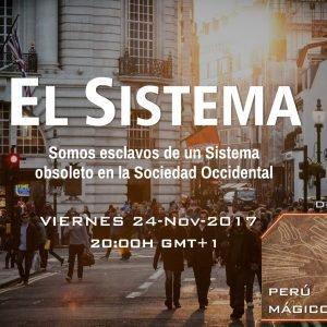 4×07 El Sistema, ¿Somos esclavos de un sistema? ¿Nos maneja alguien a su antojo? – y  Perú Mágico