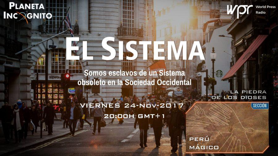 4x07 El Sistema, ¿Somos esclavos de un sistema? ¿Nos maneja alguien a su antojo? – y  Perú Mágico 1