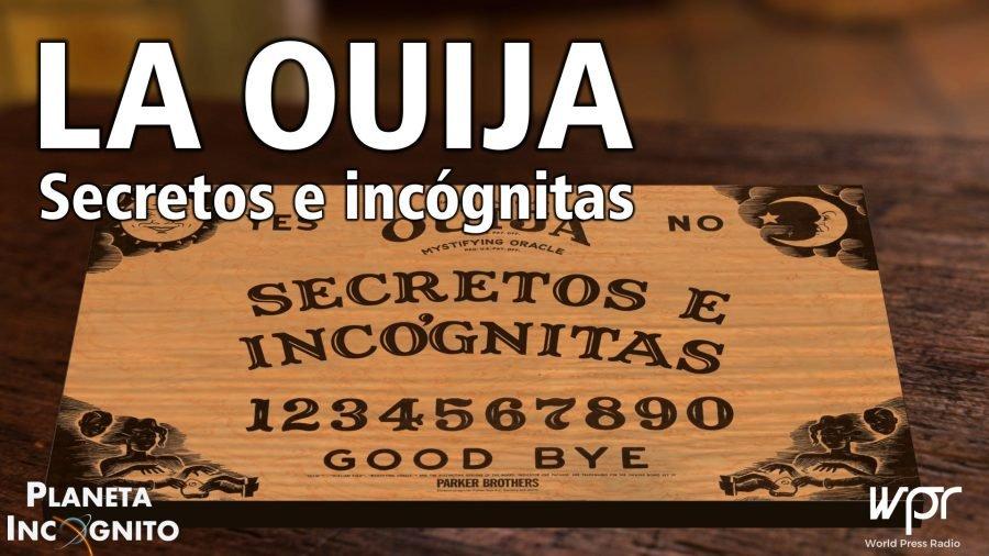 LA OUIJA. Secretos e Incógnitas