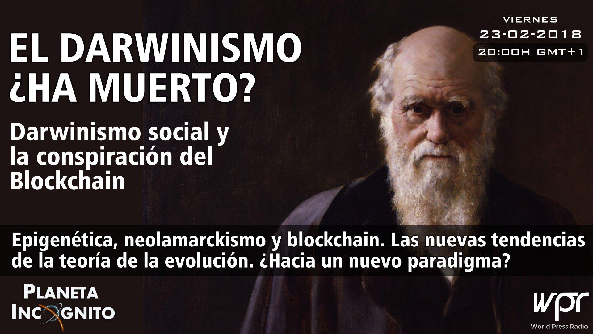 4X15 EL DARWINISMO ¿HA MUERTO?. Darwinismo social y La conspiración del Blockchain 1