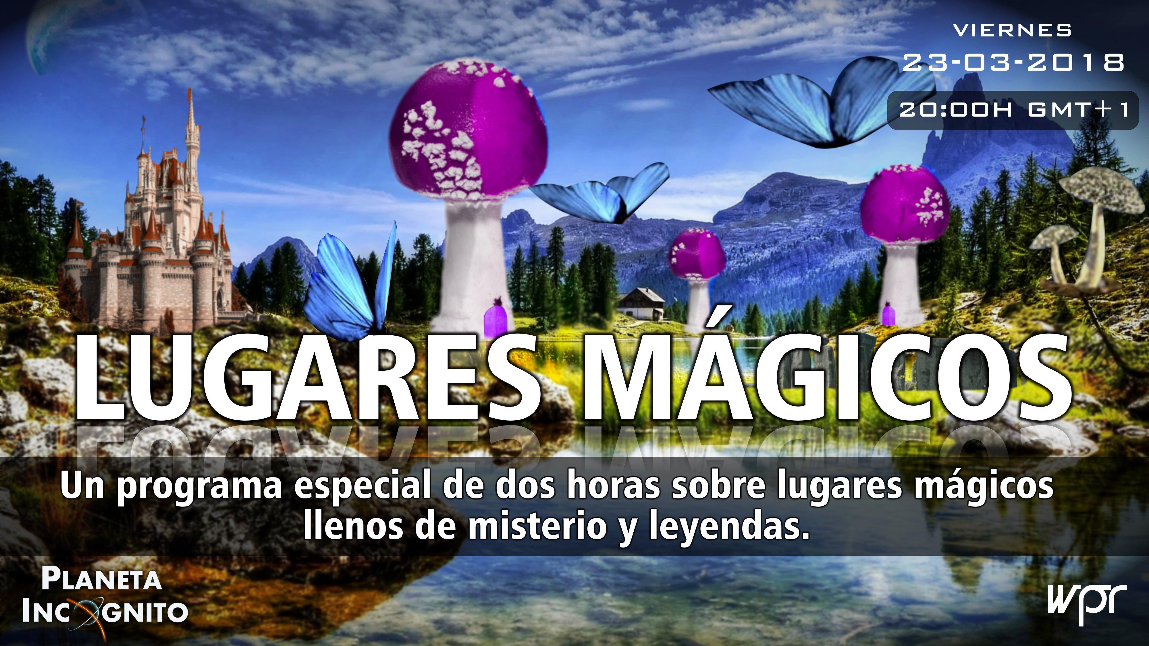 4x19 Especial LUGARES MÁGICOS. Un programa con múltiples historias que nos traen nuestros colaboradores 1
