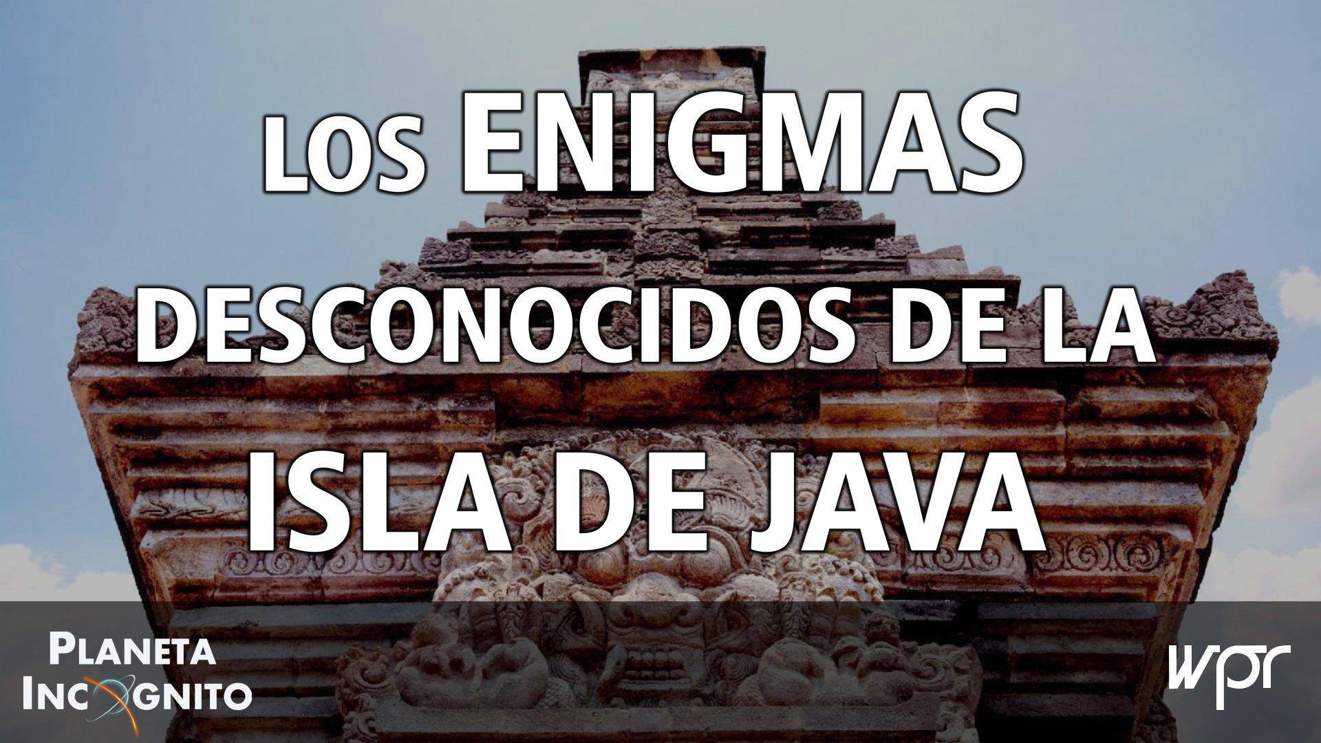 4x21 Los Enigmas Desconocidos de la Isla de Java 2