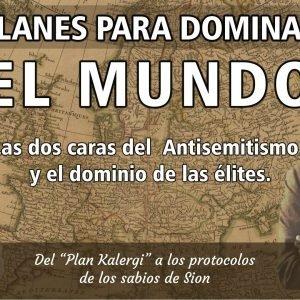 4×22 PLANES PARA DOMINAR EL MUNDO — De la conspiración del plan Kalergi a los protocolos de los sabios de Sión.