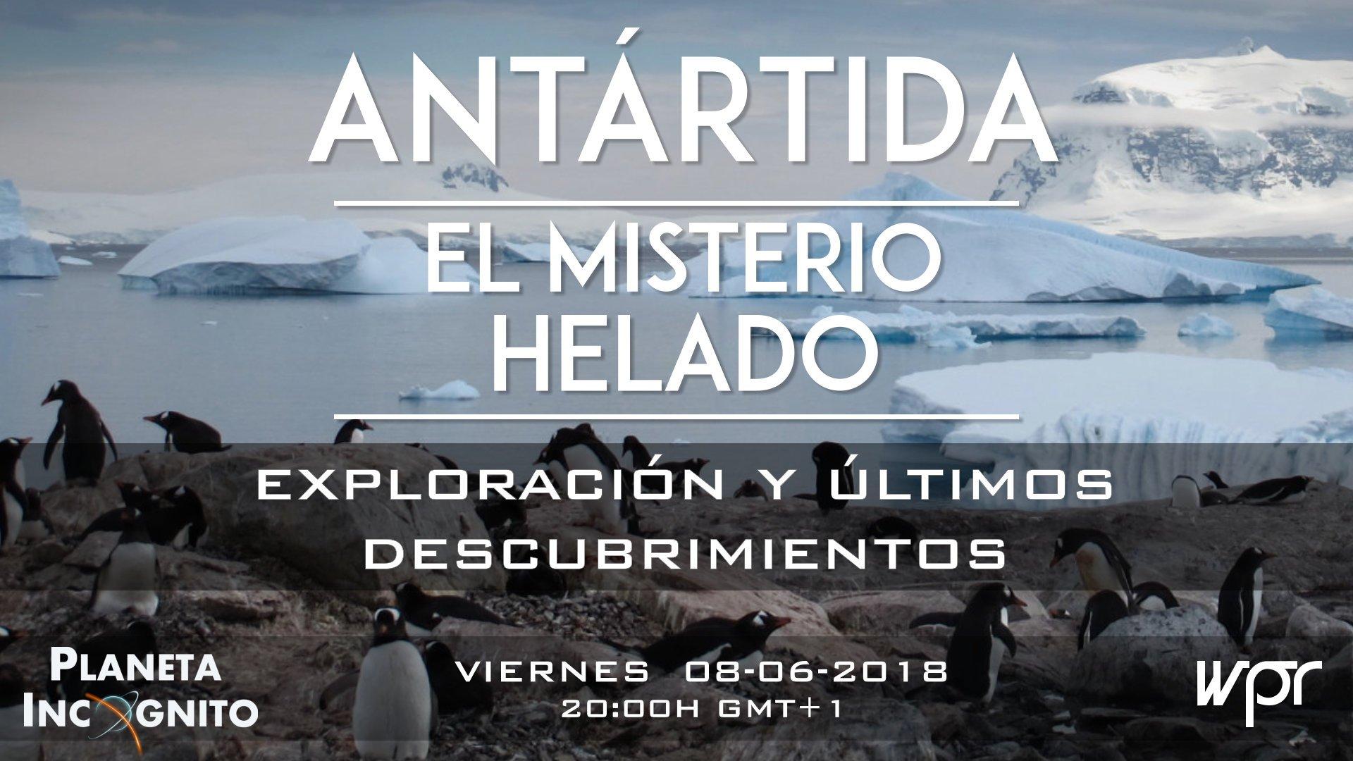 4×27 LA ANTÁRTIDA : El Misterio Helado – Exploración y últimos descubrimientos