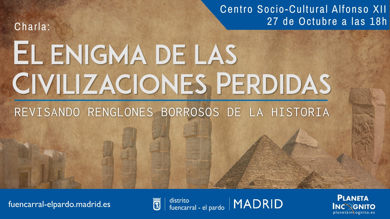 Charla sobre el Enigma de las Civilizaciones Perdidas: Revisando renglones torcidos de la Historia