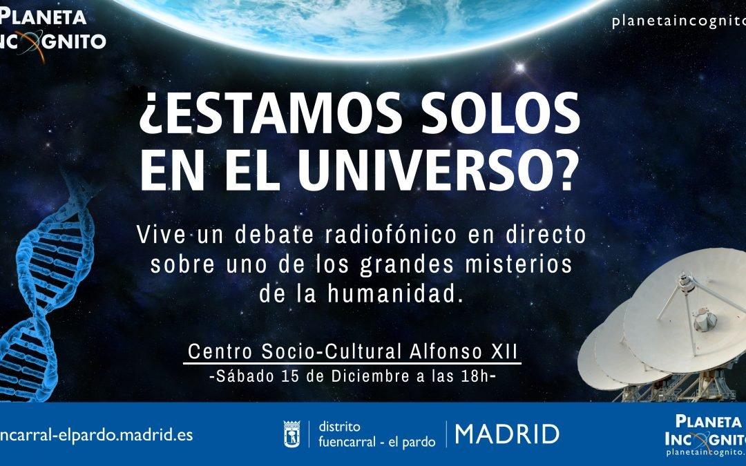 ¿ESTAMOS SOLOS EN EL UNIVERSO? Radio Debate en el Centro Cultural Alfonso XII