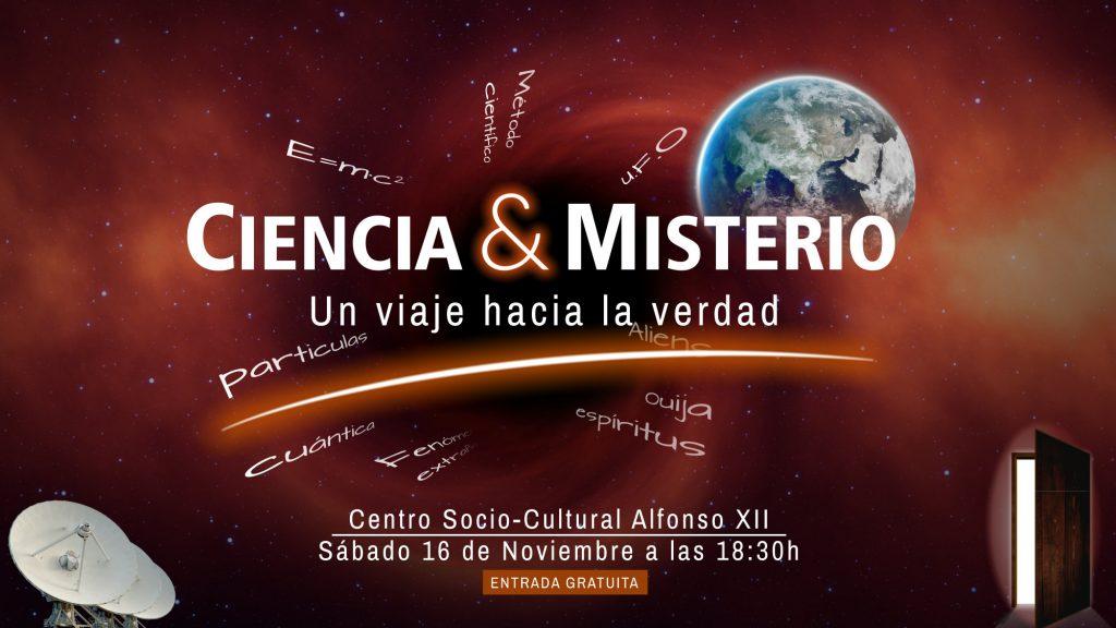 """El Próximo 16 de Noviembre hablaremos de """"Ciencia y Misterio: un viaje hacia la verdad"""" en el Centro Socio-Cultural Alfonso XII"""