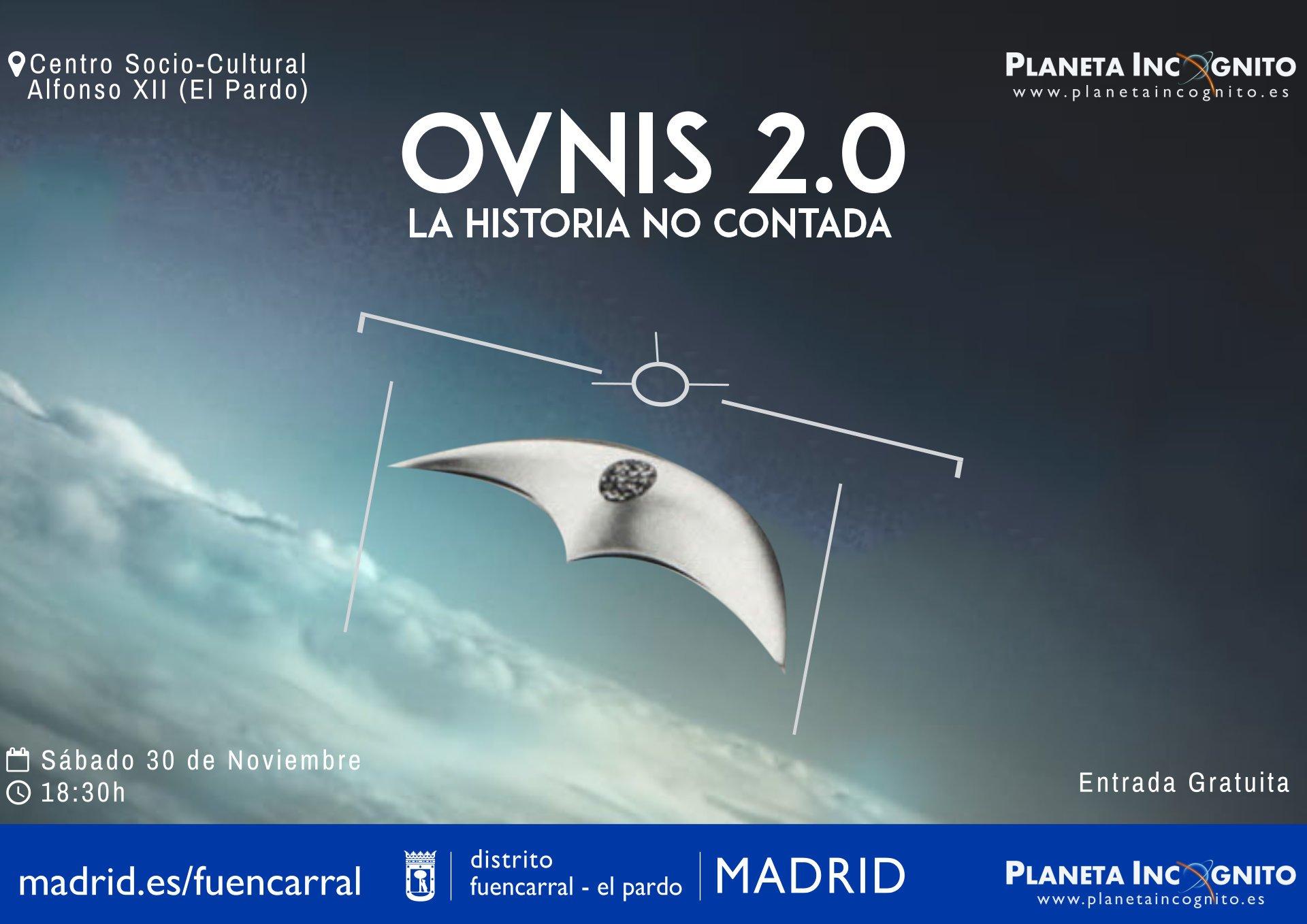 Este sábado 30 de Noviembre- OVNIS 2.0: LA HISTORIA NO CONTADA - Una aproximación diferente- Centro Sociocultural Alfonso XII 1