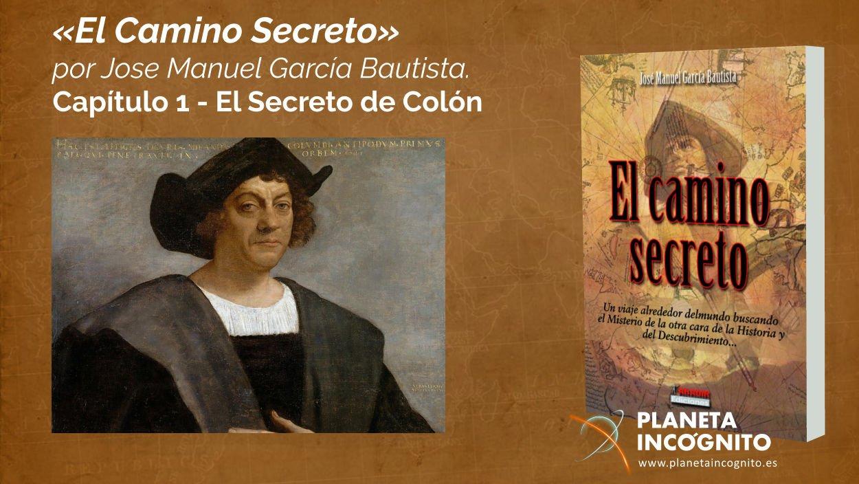 El Camino Secreto - Jose Manuel García Bautista - 2º fascículo - Capítulo 1 - Cristobal Colón 1