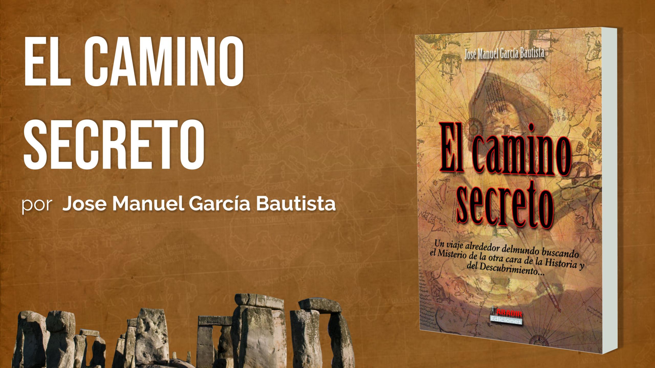 El Camino Secreto - Jose Manuel García Bautista - 1er fascículo - Prólogo 1